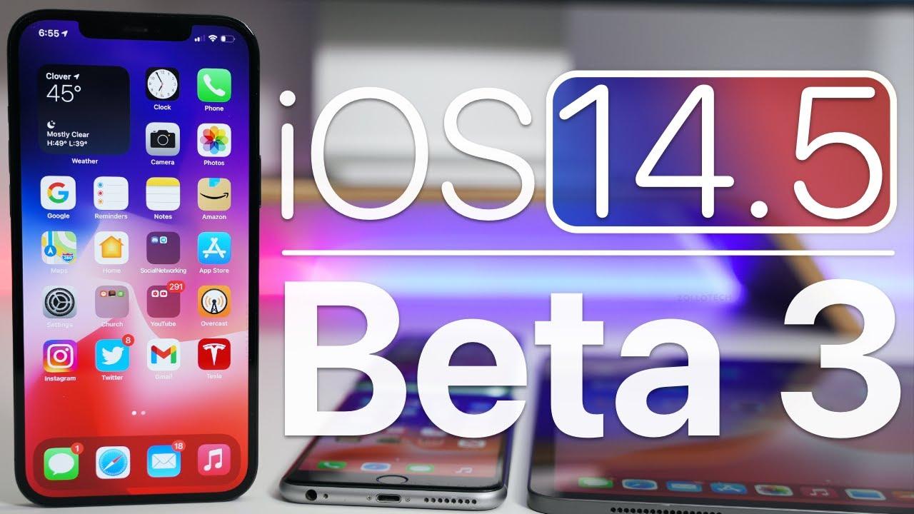 iOS 14.5 Beta 3 iPhone'lar İçin Yeni Özellikleriyle Geldi