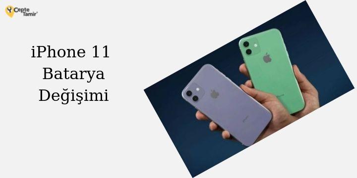 iPhone 11 Batarya Fiyatı ve Değişim Süreci