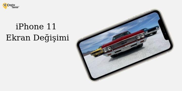 iPhone 11 Ekran Fiyatı ve Değişim Süreci