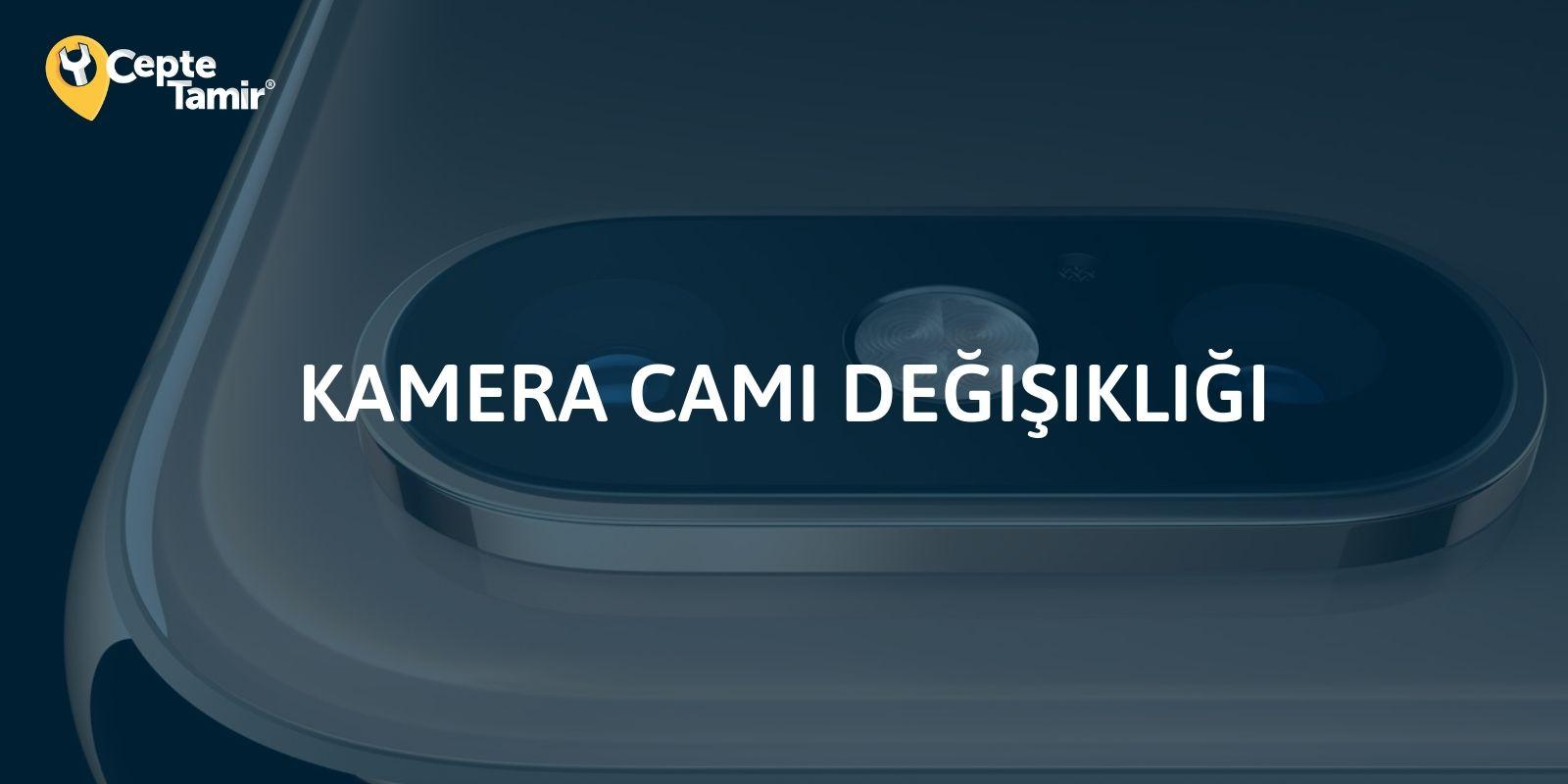 iPhone Kamera Cam Değişimi