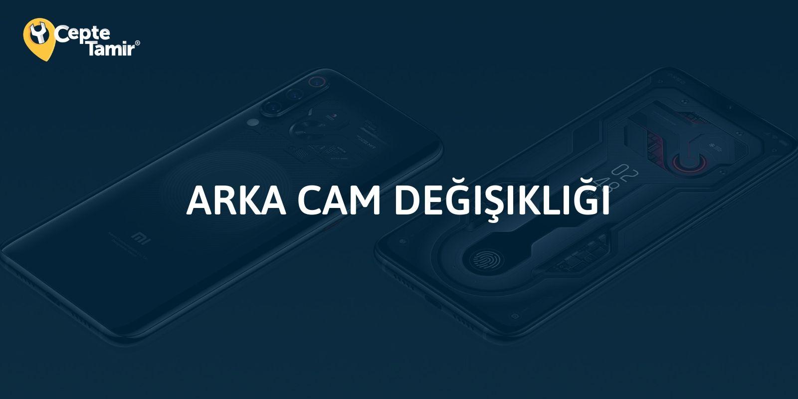 Xiaomi Arka Cam Değişimi